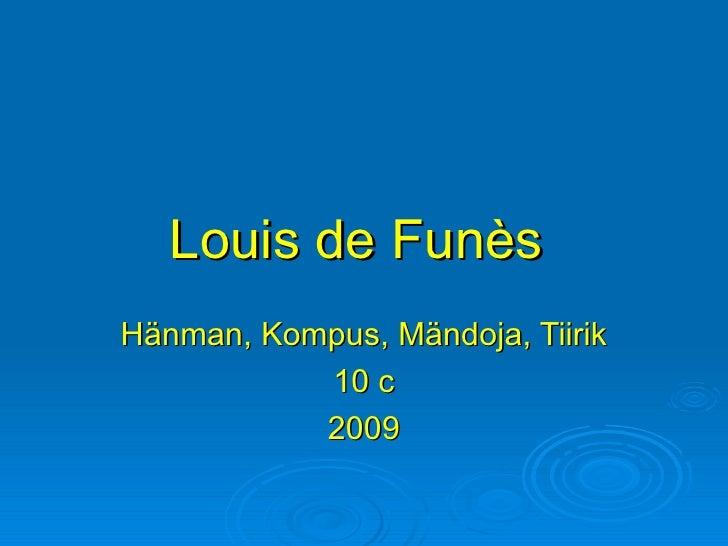 Louis de Funès   Hänman, Kompus, Mändoja, Tiirik 10 c 2009