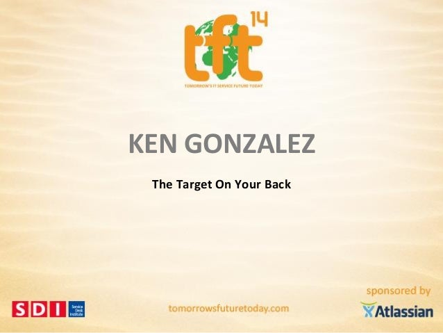 Copyright © 2014 VKSII, All Rights reserved #TOYB14 KEN GONZALEZ The Target On Your Back
