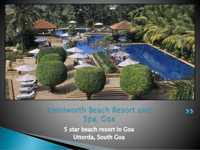 5 star beach resort in Goa Uttorda, South Goa Kenilworth Beach Resort and Spa, Goa