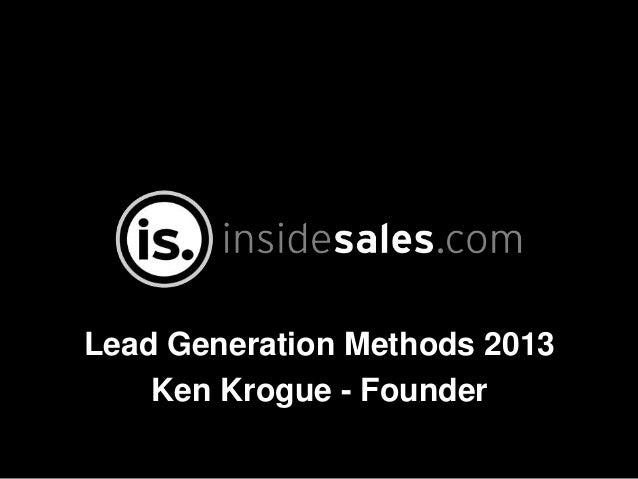 Lead Generation Methods 2013 Ken Krogue - Founder