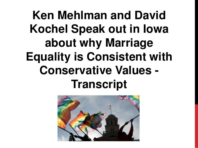 Ken Mehlman and DavidKochel Speak out in Iowa   about why MarriageEquality is Consistent with  Conservative Values -      ...