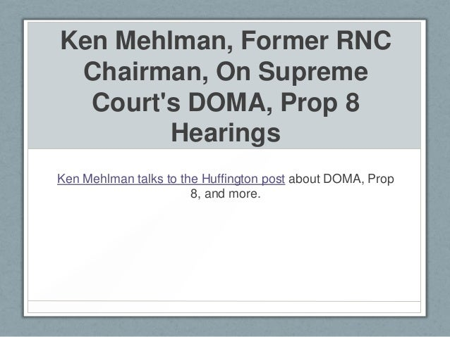 Ken Mehlman, Former RNC Chairman, On Supreme  Courts DOMA, Prop 8        HearingsKen Mehlman talks to the Huffington post ...