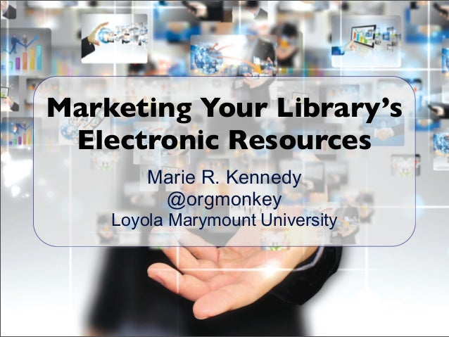 Marketing Your Library's Electronic Resources (MSU LEETS presentation)