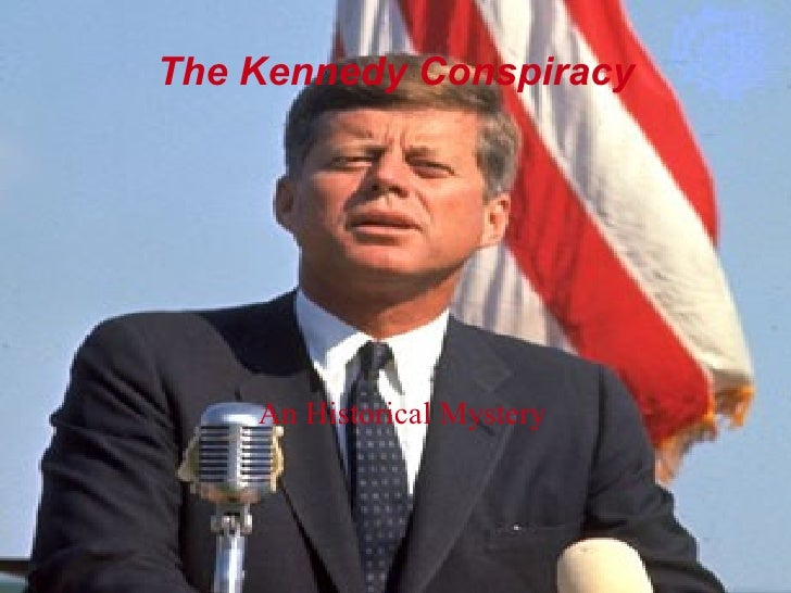 The Kennedy Conspiracy An Historical Mystery
