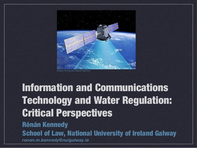 Information and Communications Technology and Water Regulation: Critical Perspectives Rónán Kennedy School of Law, Nationa...