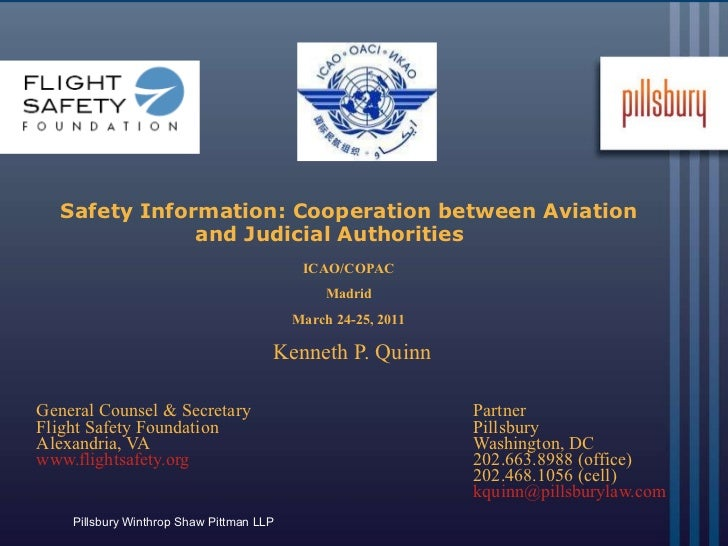 Safety Information: Cooperation between Aviation and Judicial Authorities     Kenneth P. Quinn  General Counsel & Secretar...