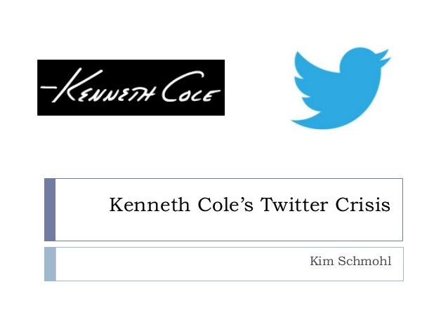 Kenneth Cole's Twitter Crisis                    Kim Schmohl