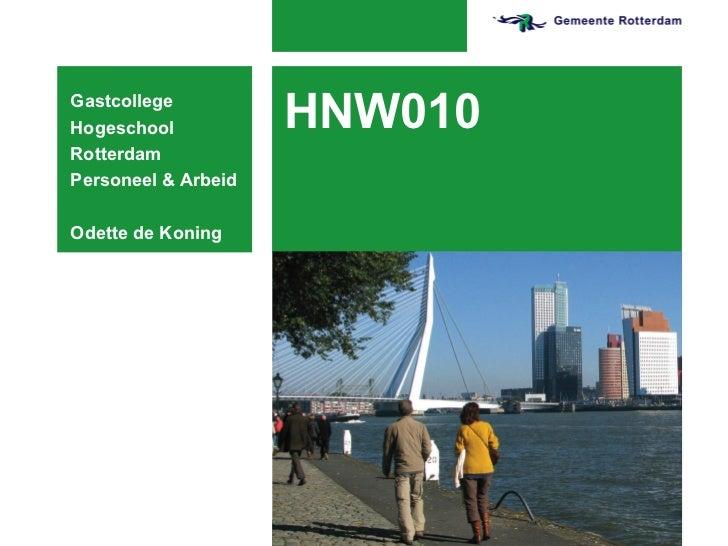 HNW010 Gastcollege  Hogeschool Rotterdam Personeel & Arbeid Odette de Koning