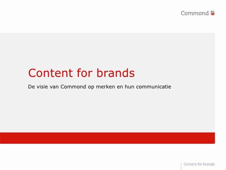 Content for brands De visie van Commond op merken en hun communicatie