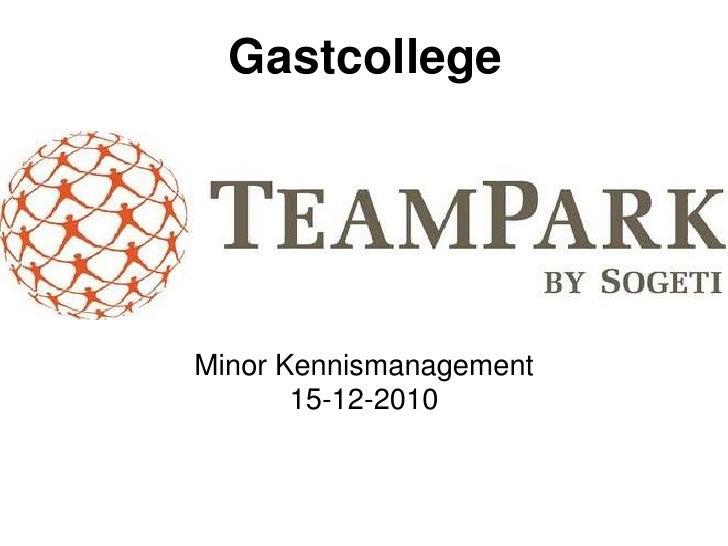 Gastcollege<br /><br />Minor Kennismanagement<br />15-12-2010<br />