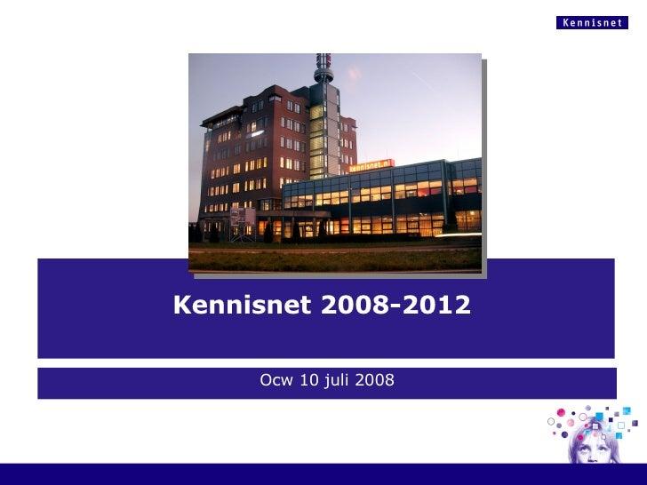 Kennisnet 2008-2012  Ocw 10 juli 2008
