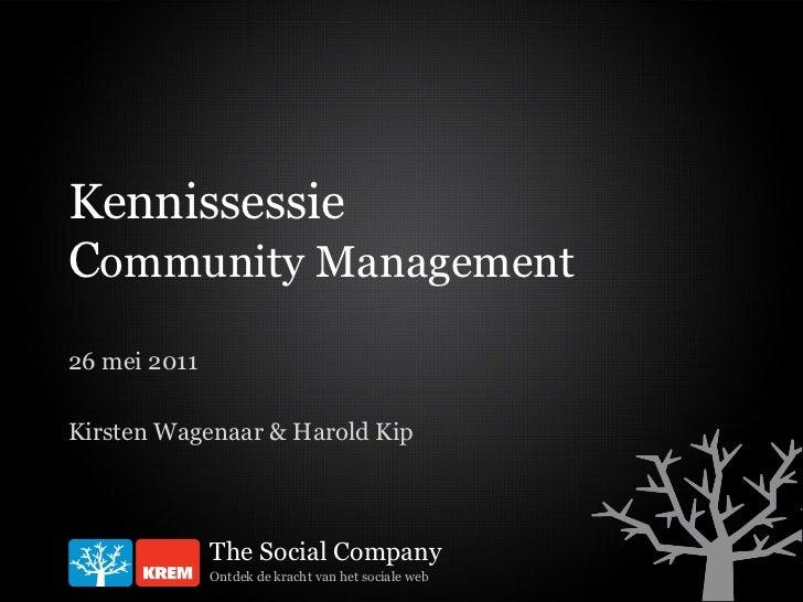 KennissessieCommunity Management26 mei 2011              The Social Company              Ontdek de kracht van het sociale ...