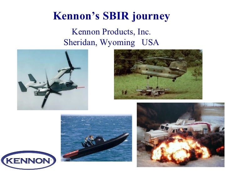 Kennon's SBIR journey Kennon Products, Inc. Sheridan, Wyoming  USA