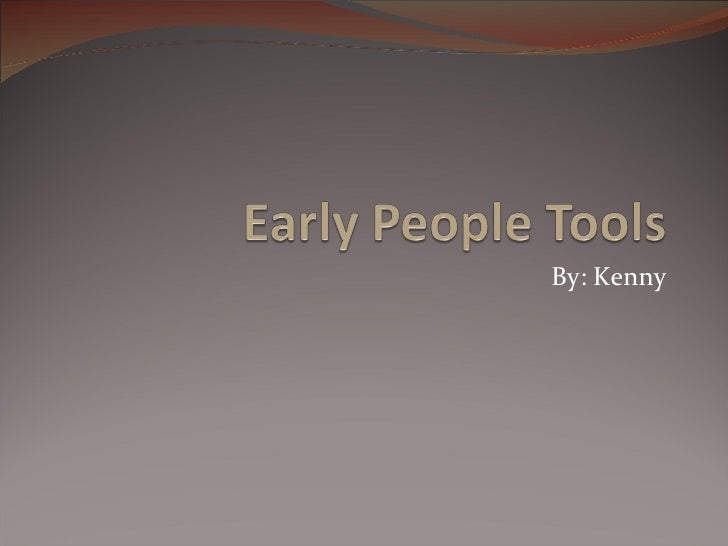 Kenny early people tools