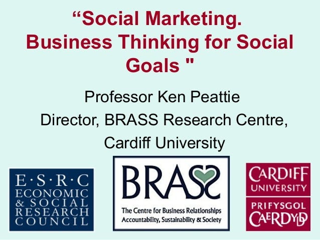 Ken Peattie - Social Marketing: Business Thinking for Social Goals