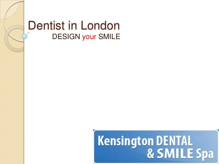 Dentist in London<br />DESIGN your SMILE<br />