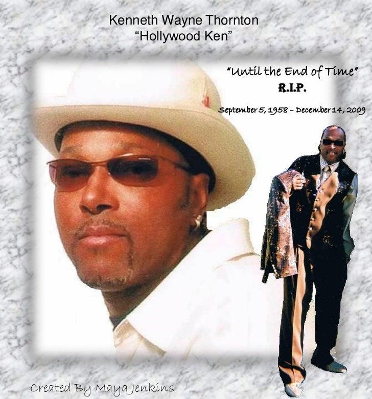 "Kenneth Wayne Thornton               ""Hollywood Ken""                             ""Until the End of Time""                  ..."