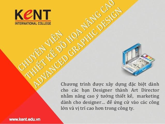 www.kent.edu.vn - Chuyen vien thiet ke do hoa nang cao - Graphic Designer Advaned tai Kent College