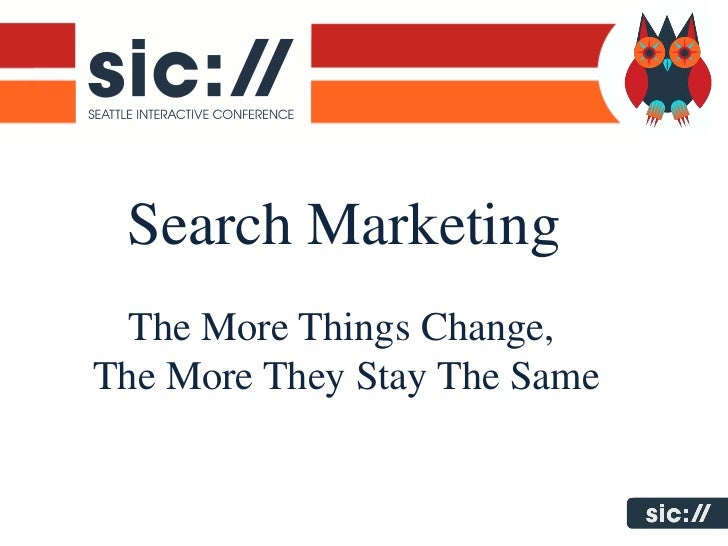 Search Marketing  The More Things Change,The More They Stay The Same