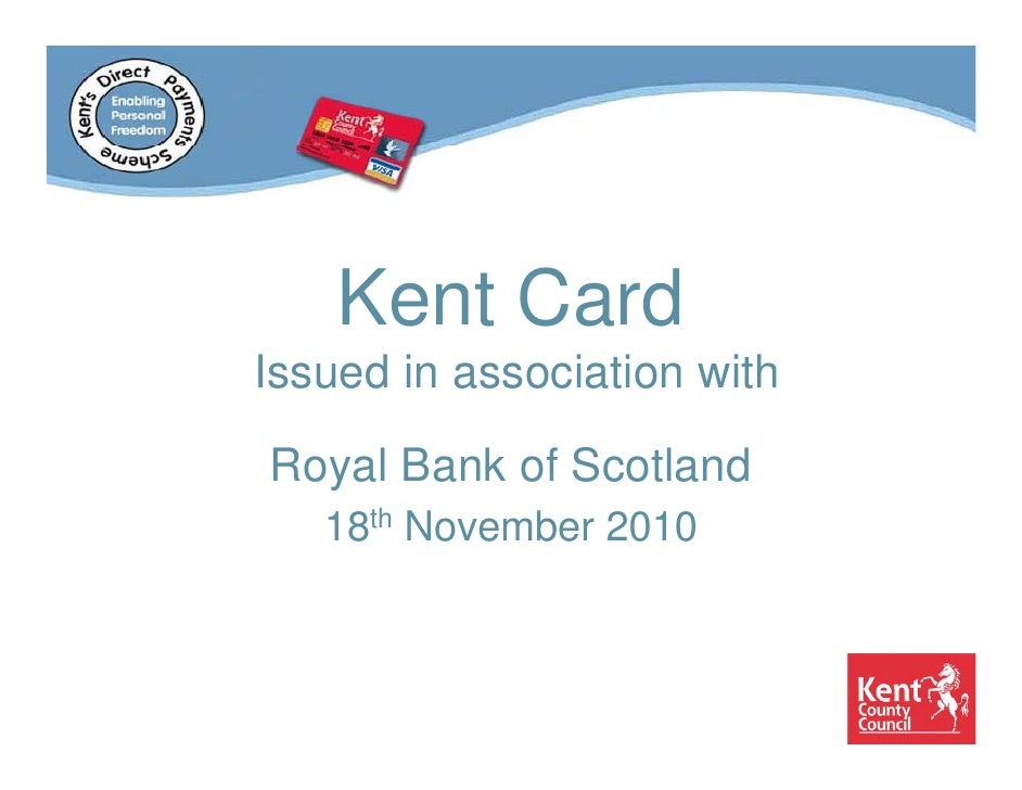 Kent CardIssued in association withRoyal Bank of Scotland   18th November 2010