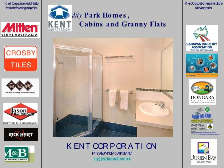 Kent Corporation recommends the following parks Kent Corporation would like to thank the following companies Quality  Park...