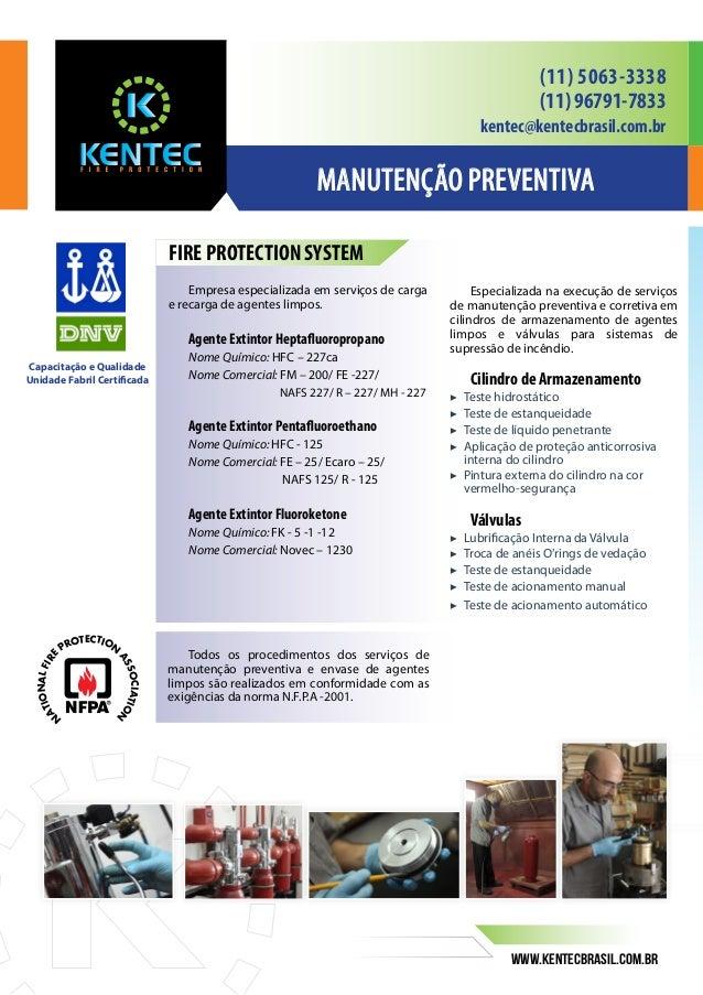 (11) 5063-3338 (11) 96791-7833 kentec@kentecbrasil.com.br  Manutenção Preventiva FIRE PROTECTION SYSTEM Empresa especializ...