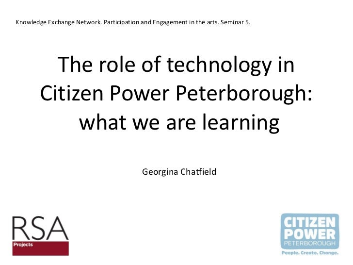 The role of technology in Citizen Power Peterborough:  what we are learning Georgina Chatfield Knowledge Exchange Network....