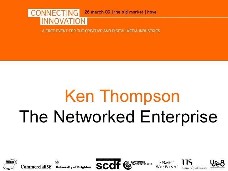 Connecting Innovation - Virtual Networked Enterprises - Ken Thompson