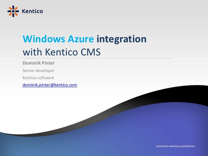 Windows Azure integration<br />with Kentico CMS<br />Dominik Pinter<br />Senior developer<br />Kentico software<br />domin...