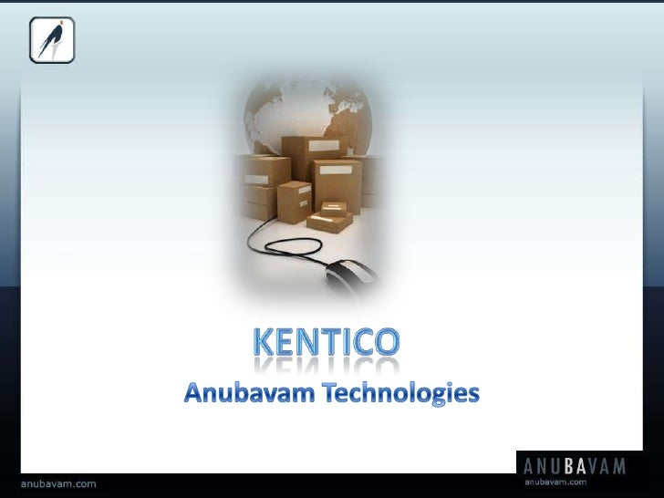 KENTICO<br />Anubavam Technologies<br />