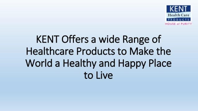 Kent offers a wide range of healthcare products to make for Happiest places to live
