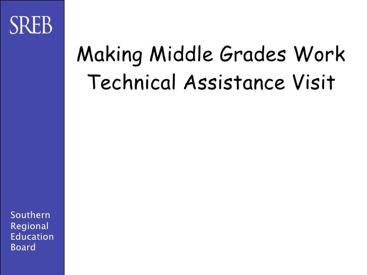 Making Middle Grades Work              Technical Assistance Visit     Southern Regional Education Board