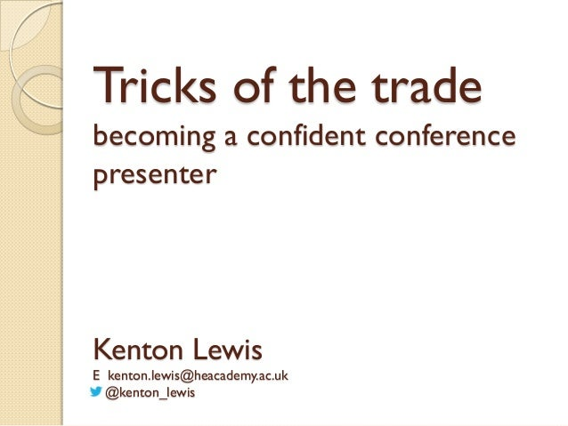 Development and Skills Conference 2013: Kenton Lewis - tricks of the trade