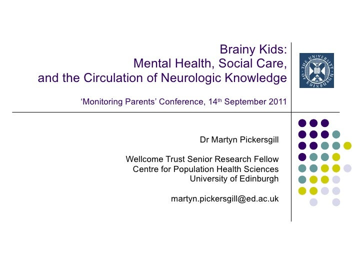 Brainy Kids: Mental Health, Social Care, and the Circulation of Neurologic Knowledge 'Monitoring Parents' Conference, 14 t...