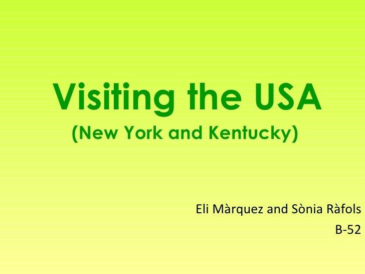 Visiting the USA (New York and Kentucky)             Eli Màrquez and Sònia Ràfols                                    B-52