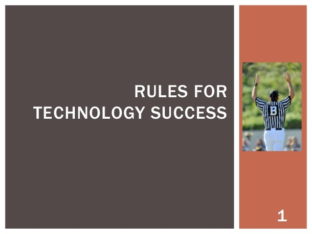 RULES FOR TECHNOLOGY SUCCESS 1