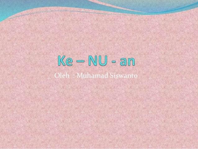 Oleh : Muhamad Siswanto