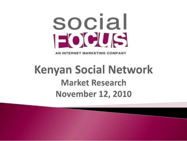 Agenda •Objective and Methodology •Executive Summary •Market Landscape •Kenyan Population Demographics •Internet Usage in ...