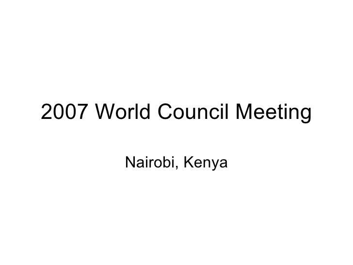 2007 World Council Meeting Nairobi, Kenya