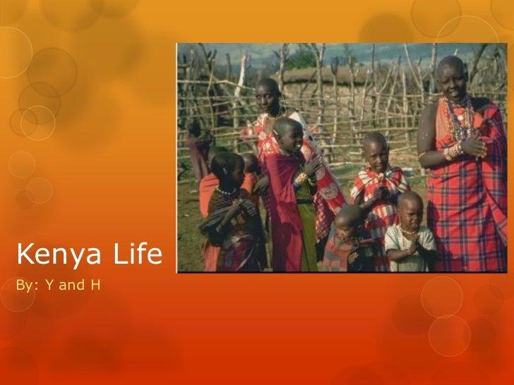 Kenya LifeBy: Y and H