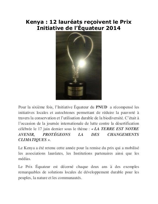 Kenya : 12 lauréats reçoivent le Prix Initiative de l'Équateur 2014 Pour la sixième fois, l'Initiative Équateur du PNUD a ...