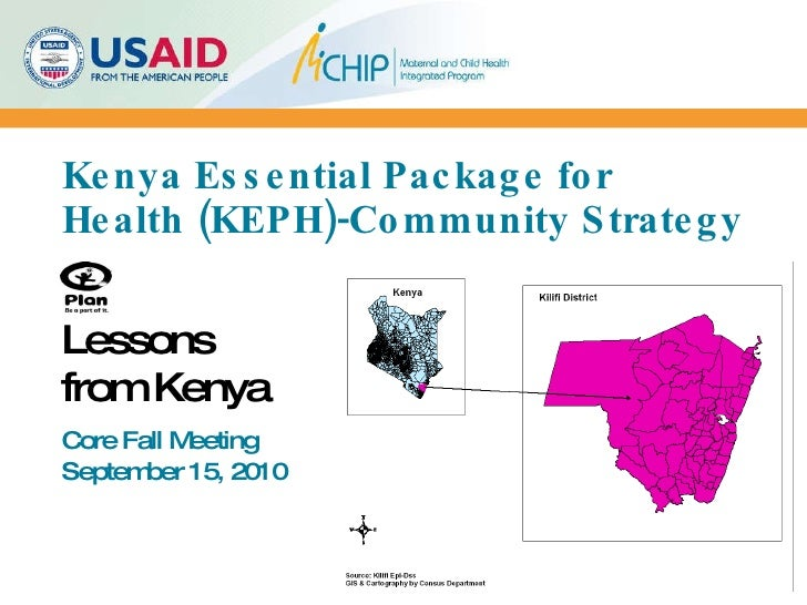 Kenya Essential Package for Health (KEPH)-Community Strategy Core Fall Meeting September 15, 2010 Lessons from Kenya