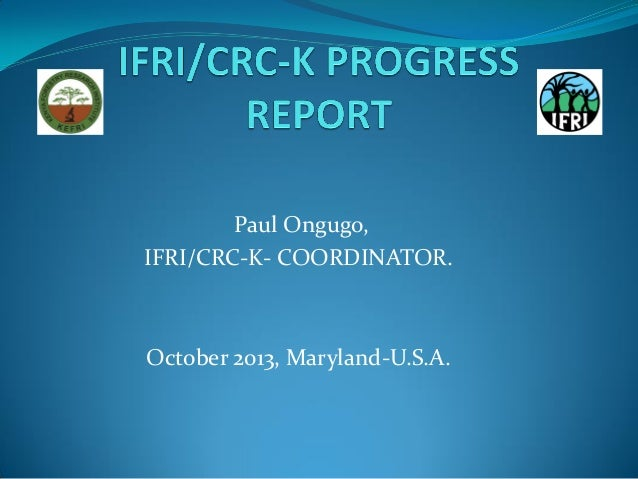 Paul Ongugo, IFRI/CRC-K- COORDINATOR.  October 2013, Maryland-U.S.A.