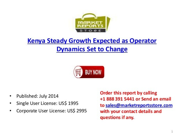 Kenya Steady Growth Expected as Operator Dynamics Set to Change • Published: July 2014 • Single User License: US$ 1995 • C...