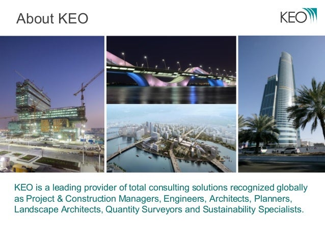 About KEOKEO is a leading provider of total consulting solutions recognized globallyas Project & Construction Managers, En...