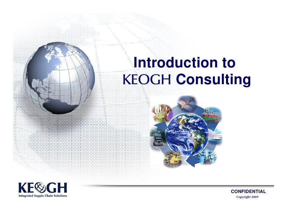 Introduction to KEOGH Consulting                  CONFIDENTIAL               Copyright 2009