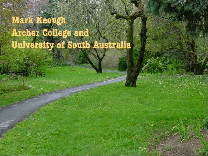 Mark Keough Archer College and University of South Australia                                     1