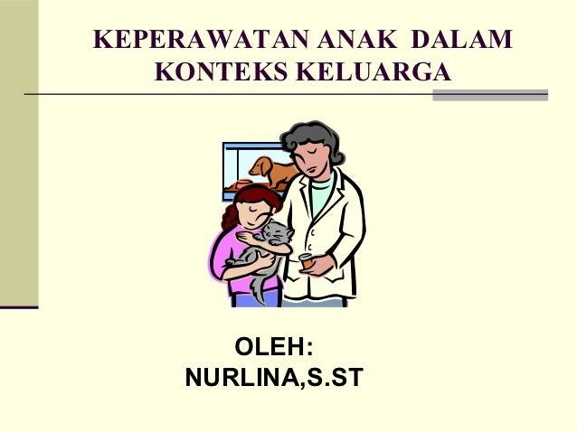 Keperawatan anak  dalam konteks keluarga
