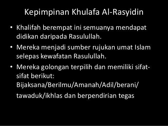 Kepimpinan Khulafa Al-Rasyidin• Khalifah berempat ini semuanya mendapat  didikan daripada Rasulullah.• Mereka menjadi sumb...
