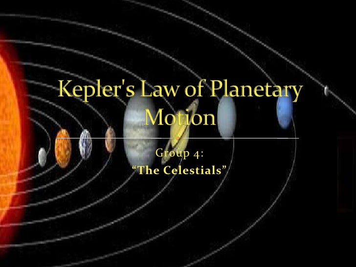"""Group 4:<br />""""The Celestials""""<br />Kepler's Law of Planetary Motion<br />"""